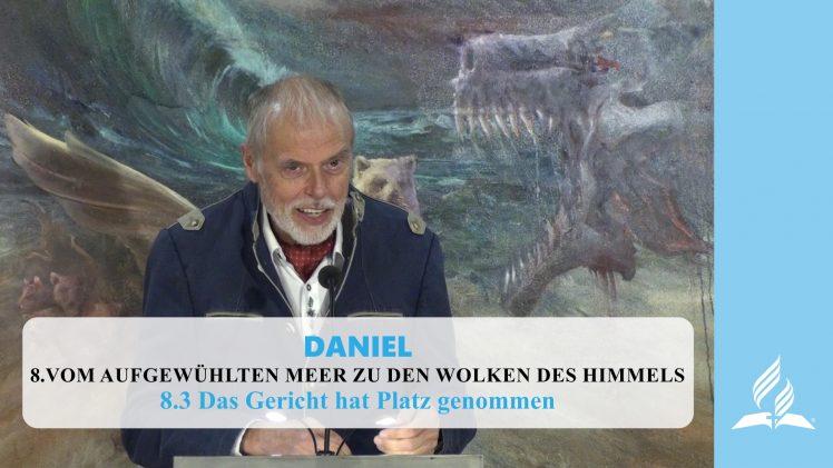 8.3 Das Gericht hat Platz genommen – VOM AUFGEWÜHLTEN MEER ZU DEN WOLKEN DES HIMMELS | Pastor Mag. Kurt Piesslinger