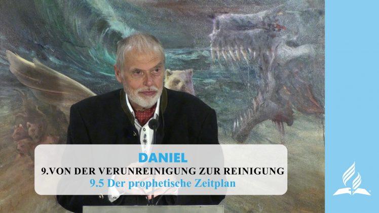 9.5 Der prophetische Zeitplan – VON DER VERUNREINIGUNG ZUR REINIGUNG | Pastor Mag. Kurt Piesslinger