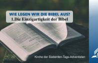 1.DIE EINZIGARTIGKEIT DER BIBEL – WIE LEGEN WIR DIE BIBEL AUS | Pastor Mag. Kurt Piesslinger