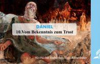 10.VOM BEKENNTNIS ZUM TROST – DANIEL | Pastor Mag. Kurt Piesslinger