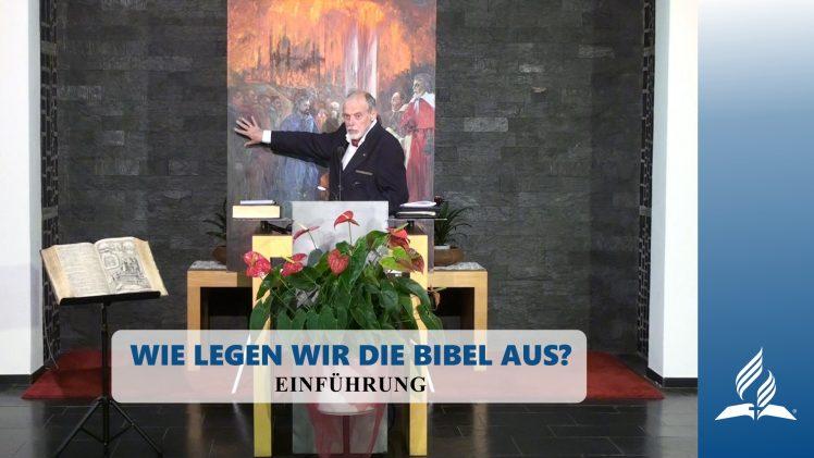 Einführung – WIE LEGEN WIR DIE BIBEL AUS?   Pastor Mag. Kurt Piesslinger