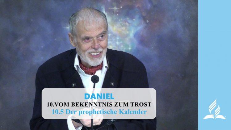 10.5 Der prophetische Kalender – VOM BEKENNTNIS ZUM TROST | Pastor Mag. Kurt Piesslinger