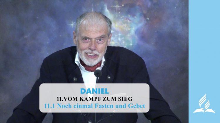 11.1 Noch einmal Fasten und Gebet – VOM KAMPF ZUM SIEG | Pastor Mag. Kurt Piesslinger