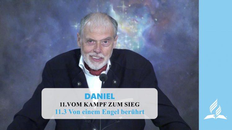 11.3 Von einem Engel berührt – VOM KAMPF ZUM SIEG | Pastor Mag. Kurt Piesslinger
