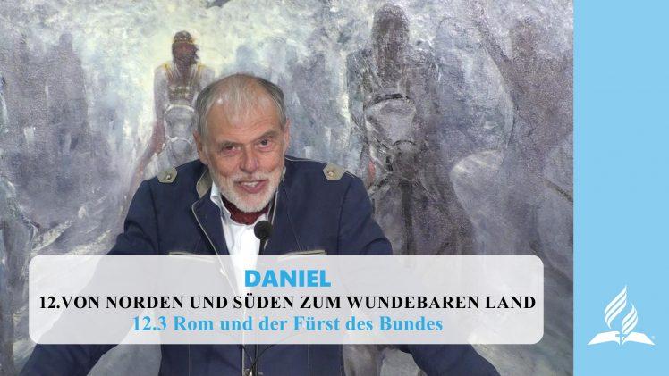 12.3 Rom und der Fürst des Bundes – VON NORDEN UND SÜDEN ZUM WUNDERBAREN LAND | Pastor Mag. Kurt Piesslinger