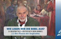 2.2 Der Prozess der Inspiration – URSPRUNG UND WESEN DER BIBEL | Pastor Mag. Kurt Piesslinger
