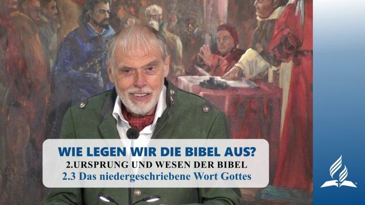 2.3 Das niedergeschriebene Wort Gottes – URSPRUNG UND WESEN DER BIBEL | Pastor Mag. Kurt Piesslinger
