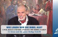 3.3 Jesus und die ganze Heilige Schrift – WIE JESUS UND DIE APOSTEL DIE BIBEL SAHEN | Pastor Mag. Kurt Piesslinger