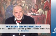 4.1 Tradition – DIE BIBEL – DIE NORMGEBENDE QUELLE UNSERER THEOLOGIE | Pastor Mag. Kurt Piesslinger