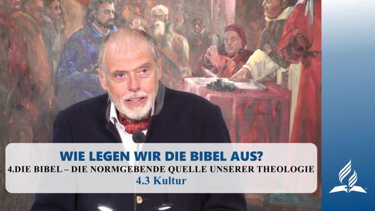 4.3 Kultur – DIE BIBEL – DIE NORMGEBENDE QUELLE UNSERER THEOLOGIE | Pastor Mag. Kurt Piesslinger