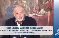 4.6 Zusammenfassung – DIE BIBEL – DIE NORMGEBENDE QUELLE UNSERER THEOLOGIE | Pastor Mag. Kurt Piesslinger