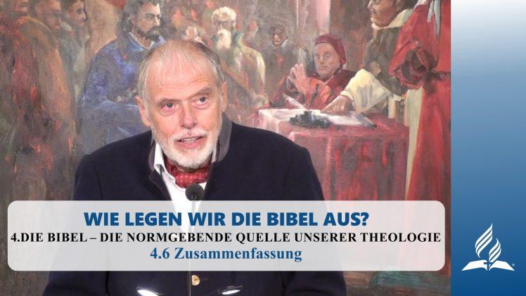 4.6 Zusammenfassung – DIE BIBEL – DIE NORMGEBENDE QUELLE UNSERER THEOLOGIE   Pastor Mag. Kurt Piesslinger
