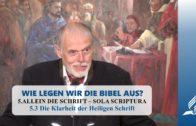 5.3 Die Klarheit der Heiligen Schrift – ALLEIN DIE SCHRIFT – SOLA SCRIPTURA | Pastor Mag. Kurt Piesslinger