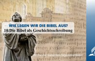 10.DIE BIBEL ALS GESCHICHTSSCHREIBUNG – WIE LEGEN WIR DIE BIBEL AUS?   Pastor Mag. Kurt Piesslinger