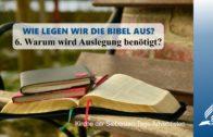 6.WARUM WIRD AUSLEGUNG BENÖTIGT? – WIE LEGEN WIR DIE BIBEL AUS? | Pastor Mag. Kurt Piesslinger