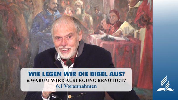 6.1 Vorannahmen – WARUM WIRD AUSLEGUNG BENÖTIGT? | Pastor Mag. Kurt Piesslinger
