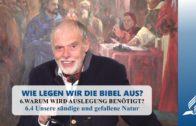 6.4 Unsere sündige und gefallene Natur – WARUM WIRD AUSLEGUNG BENÖTIGT?   Pastor Mag. Kurt Piesslinger