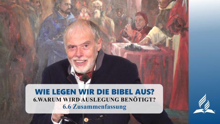 6.6 Zusammenfassung – WARUM WIRD AUSLEGUNG BENÖTIGT? | Pastor Mag. Kurt Piesslinger