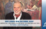 8.3 Sabbat und Schöpfung – SCHÖPFUNG – DAS ERSTE BUCH MOSE ALS GRUNDLAGE TEIL 1   Pastor Mag. Kurt Piesslinger