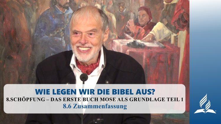 8.6 Zusammenfassung – SCHÖPFUNG – DAS ERSTE BUCH MOSE ALS GRUNDLAGE TEIL 1 | Pastor Mag. Kurt Piesslinger