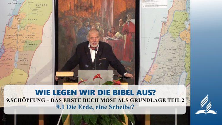 9.1 Die Erde, eine Scheibe? – SCHÖPFUNG – DAS ERSTE BUCH MOSE ALS GRUNDLAGE TEIL 2 | Pastor Mag. Kurt Piesslinger