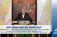 9.3 Das erste Buch Mose oder Heidentum – SCHÖPFUNG – DAS ERSTE BUCH MOSE ALS GRUNDLAGE TEIL 2 | Pastor Mag. Kurt Piesslinger
