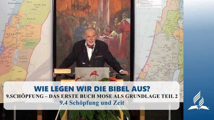 9.4 Schöpfung und Zeit – SCHÖPFUNG – DAS ERSTE BUCH MOSE ALS GRUNDLAGE TEIL 2   Pastor Mag. Kurt Piesslinger