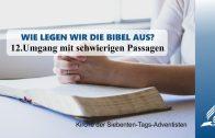 12.UMGANG MIT SCHWIERIGEN PASSAGEN – WIE LEGEN WIR DIE BIBEL AUS? | Pastor Mag. Kurt Piesslinger