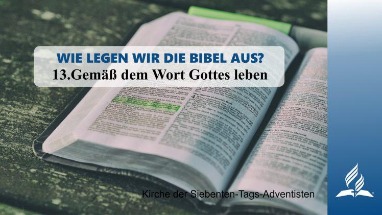 13.GEMÄSS DEM WORT GOTTES LEBEN – WIE LEGEN WIR DIE BIBEL AUS? | Pastor Mag. Kurt Piesslinger