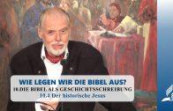 10.4 Der historische Jesus – DIE BIBEL ALS GESCHICHTSSCHREIBUNG | Pastor Mag. Kurt Piesslinger