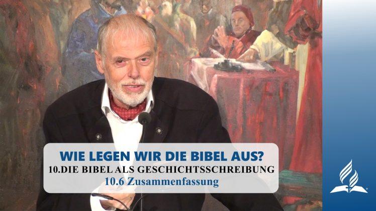 10.6 Zusammenfassung – DIE BIBEL ALS GESCHICHTSSCHREIBUNG | Pastor Mag. Kurt Piesslinger