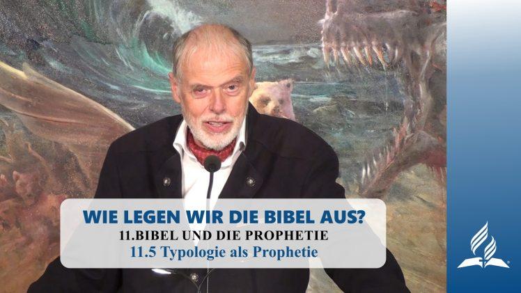 11.5 Typologie als Prophetie – BIBEL UND DIE PROPHETIE   Pastor Mag. Kurt Piesslinger