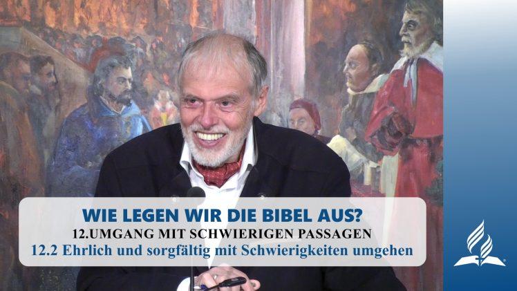 12.2 Ehrlich und sorgfältig mit Schwierigkeiten umgehen – UMGANG MIT SCHWIERIGEN PASSAGEN | Pastor Mag. Kurt Piesslinger