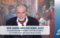 13.4 Stille Zeit mit dem Wort Gottes – GEMÄSS DEM WORT GOTTES LEBEN   Pastor Mag. Kurt Piesslinger