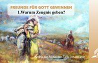 1.WARUM ZEUGNIS GEBEN? – FREUNDE FÜR GOTT GEWINNEN   Pastor Mag. Kurt Piesslinger