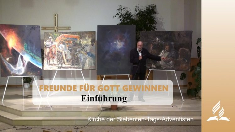 Einführung – FREUNDE FÜR GOTT GEWINNEN   Pastor Mag. Kurt Piesslinger