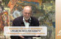 1.1 Gelegenheit zur Erlösung schaffen – WARUM ZEUGNIS GEBEN? | Pastor Mag. Kurt Piesslinger