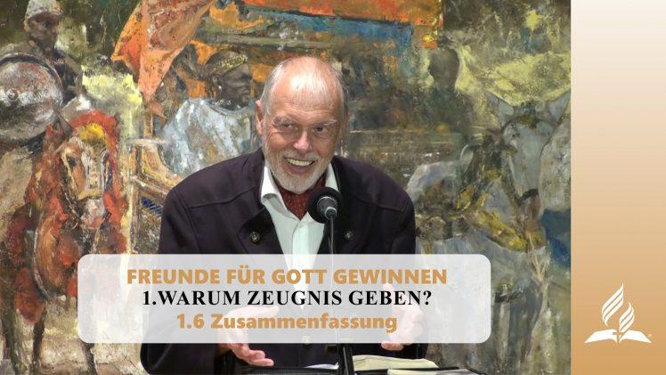 1.6 Zusammenfassung – WARUM ZEUGNIS GEBEN | Pastor Mag. Kurt Piesslinger