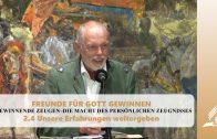 2.4 Unsere Erfahrungen weitergeben – GEWINNENDE ZEUGEN   Pastor Mag. Kurt Piesslinger
