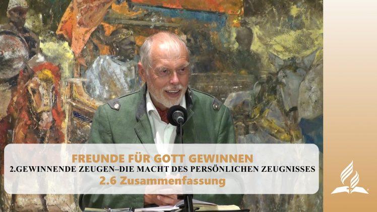 2.6 Zusammenfassung – GEWINNENDE ZEUGEN   Pastor Mag. Kurt Piesslinger