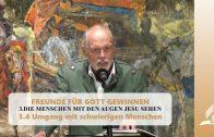 3.4 Umgang mit schwierigen Menschen – DIE MENSCHEN MIT DEN AUGEN JESU SEHEN | Pastor Mag. Kurt Piesslinger