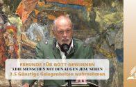3.5 Günstige Gelegenheiten wahrnehmen – DIE MENSCHEN MIT DEN AUGEN JESU SEHEN   Pastor Mag. Kurt Piesslinger