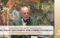 4.3 Die Fürbittgebete von Paulus – DIE MACHT DES GEBETS–FÜR ANDERE EINTRETEN   Pastor Mag. Kurt Piesslinger