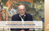 5.1 Jesus und die Verheißung des Heiligen Geistes – GEISTERFÜLLTES ZEUGNISGEBE   Pastor Mag. Kurt Piesslinger