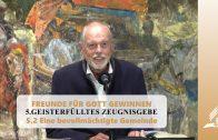 5.2 Eine bevollmächtigte Gemeinde – GEISTERFÜLLTES ZEUGNISGEBE | Pastor Mag. Kurt Piesslinger