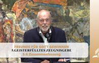 5.6 Zusammenfassung – GEISTERFÜLLTES ZEUGNISGEBE | Pastor Mag. Kurt Piesslinger