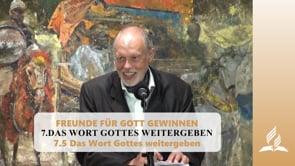 7.5 Das Wort Gottes weitergeben – DAS WORT GOTTES WEITERGEBEN | Pastor Mag. Kurt Piesslinger