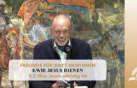 8.5 Was Jesus wichtig ist – WIE JESUS DIENEN   Pastor Mag. Kurt Piesslinger