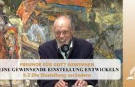 9.2 Die Einstellung verändern – EINE GEWINNENDE EINSTELLUNG ENTWICKELN | Pastor Mag. Kurt Piesslinger