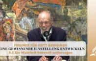 9.5 Die Wahrheit liebevoll weitersagen – EINE GEWINNENDE EINSTELLUNG ENTWICKELN | Pastor Mag. Kurt Piesslinger
